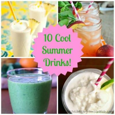 Ten Cool Summer Drinks!