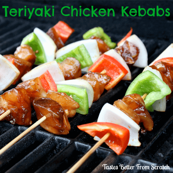 Easy Grilled Teriyaki Chicken Kebobs: - Tastes Better From Scratch