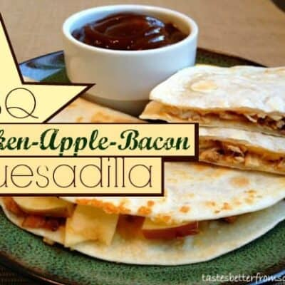 BBQ Chicken-Apple-Bacon Quesadilla