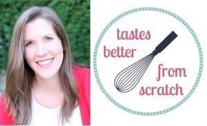 Lauren Allen- TastesBetterFromScratch.com