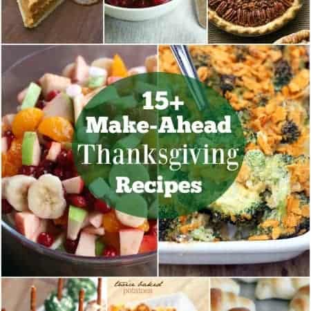 15+ Make-Ahead Thanksgiving Recipes