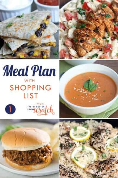 Meal Plan 1 with printable shopping list - tastesbetterfromscratch.com